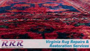 Virginia Rug Repairs and Restoration Services
